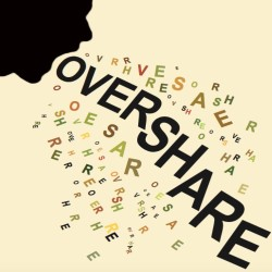 Image of Overshare!