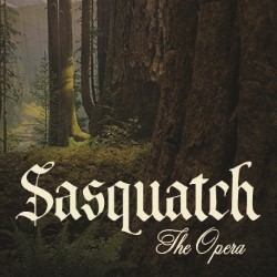Image of Sasquatch: The Opera