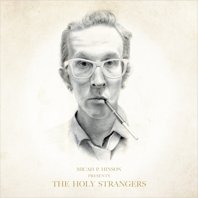 Image of Micah P. Hinson Presents The Holy Strangers