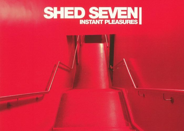 Image of Shed Seven – Instant Pleasures