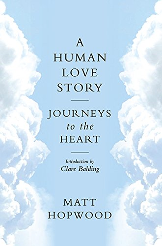 Image of Matt Hopwood – A Human Love Story