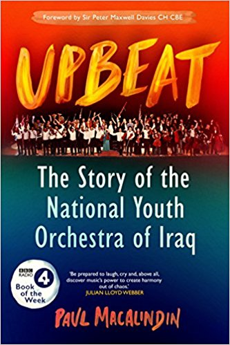 Image of Paul MacAlindin – Upbeat: The Story of the National Youth Orchestra of Iraq
