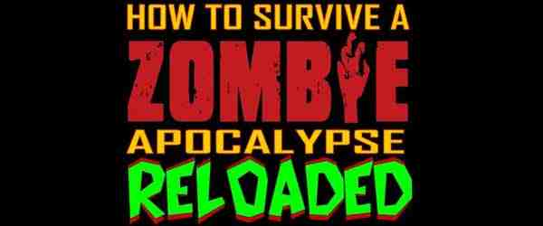 Image of How to Survive a Zombie Apocalypse Reloaded