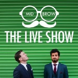 Image of Mid-Brow: The Live Show