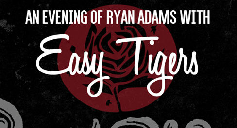 Image of An Evening of Ryan Adams with Easy Tigers