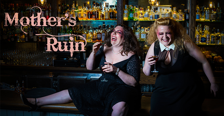 Image of Mother's Ruin: A Cabaret About Gin