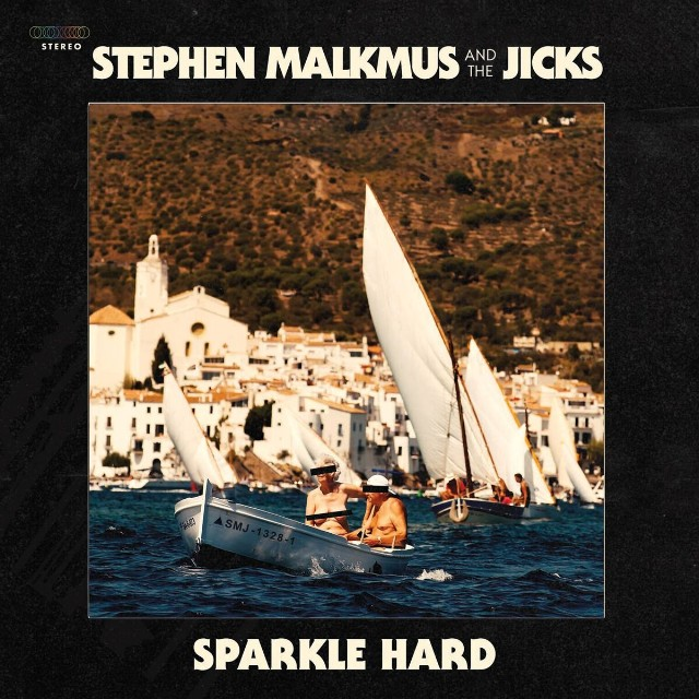 Image of Stephen Malkmus & The Jicks – Sparkle Hard
