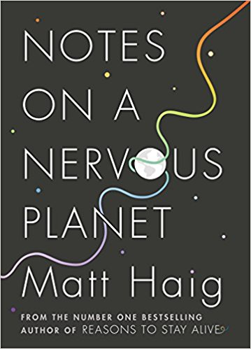 Image of Matt Haig — Notes on a Nervous Planet