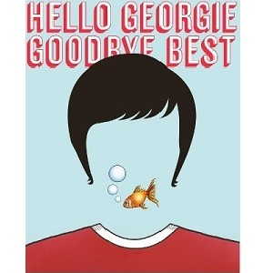 Image of Hello Georgie, Goodbye Best