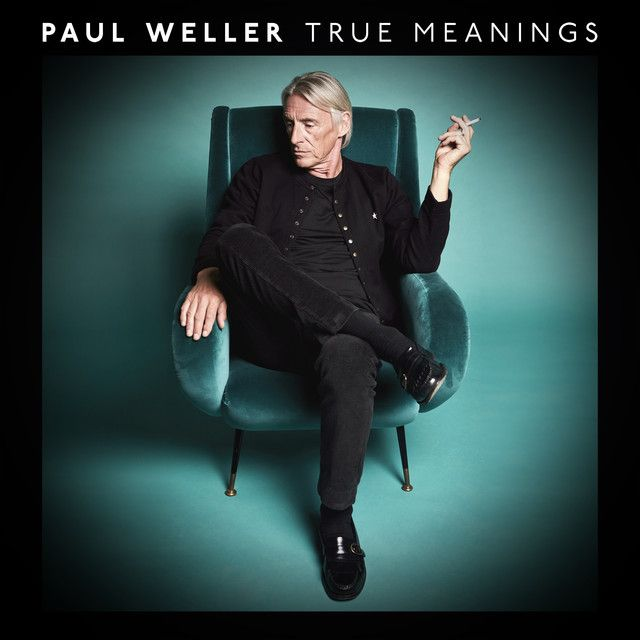 Paul Weller True Meanings