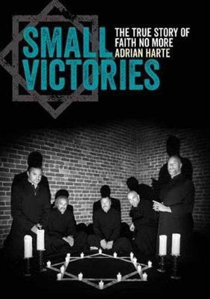 Image of Adrian Harte – Small Victories: The True Story of Faith No More