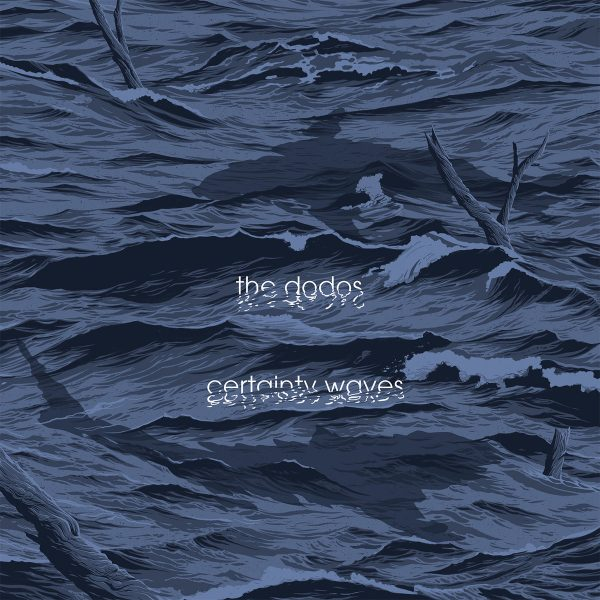 Dodos Certainty Waves