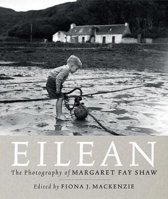 Image of Fiona J McKenzie (ed) – Eilean: The Photography of Margaret Fay Shaw