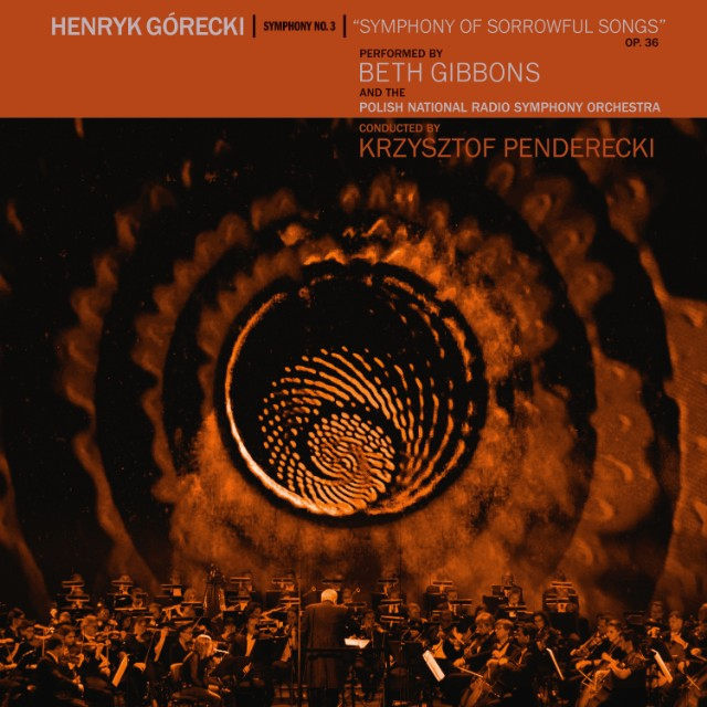 Image of Beth Gibbons and the Polish National Radio Symphony Orchestra – Henryk Górecki: Symphony No. 3 (Symphony Of Sorrowful Songs)