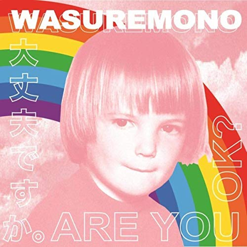 Image of Wasuremono – Are You OK?