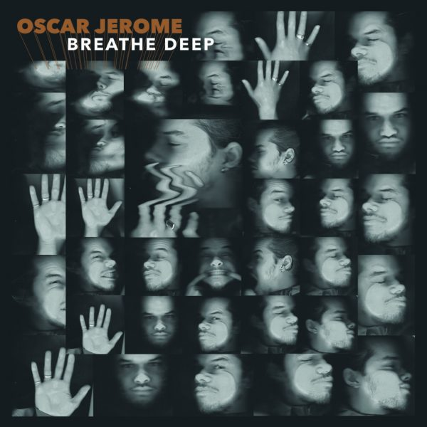 Oscar Jerome Breathe Deep